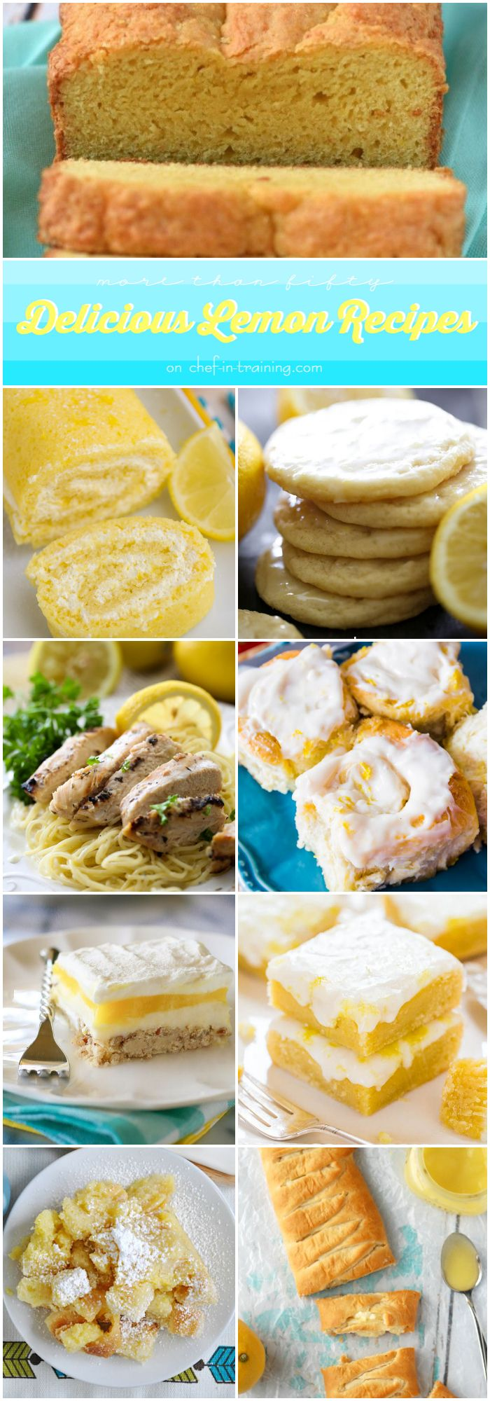 More than 50 Lemon Recipes at chef-in-training.com …Anything from breakfast, dinner and dessert, they all look amazing!