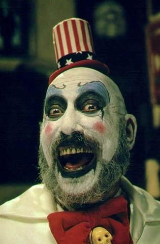 """What's the matter kid? Don't you like clowns? Aren't we fucking funny?"" - Captain Spaulding"