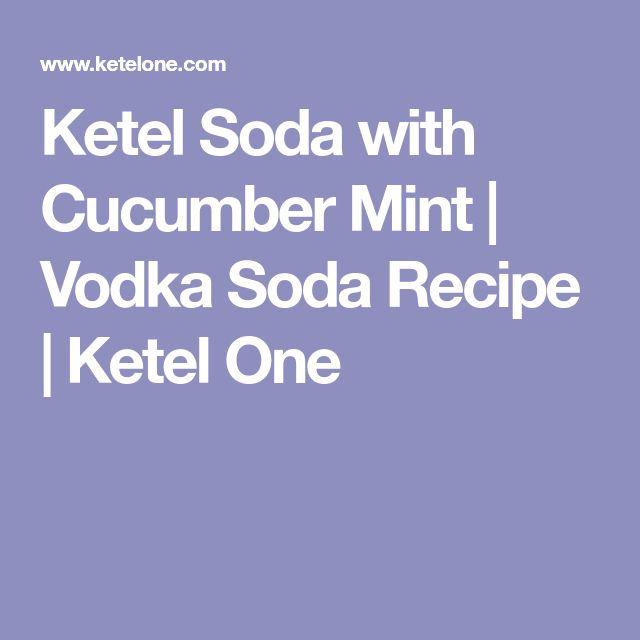 Ketel Soda with Cucumber Mint   Vodka Soda Recipe   Ketel One