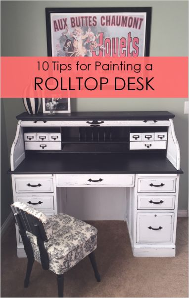 10 Tips for Painting a Rolltop Desk, DIY!