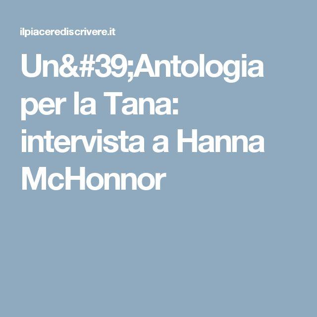 Un'Antologia per la Tana: intervista a Hanna McHonnor
