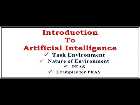 ++++Please Like, Share & Subscribe++++ Introduction to Artificial Intelligence, defining Task Environment for agent, Nature of Environment, What is PEAS (Performance,Environment,Actuators,Sensors). Artificial intelligence Introduction to artificial intelligence Definition of...