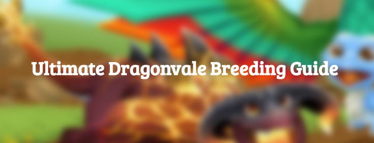 The Ultimate Dragonvale Breeding Guide + Chart 2017 | Dragonvale Free Gems