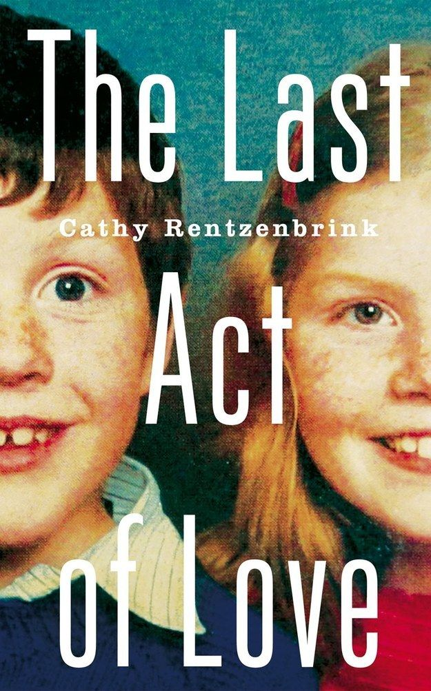 The Last Act of Love — Cathy Rentzenbrink