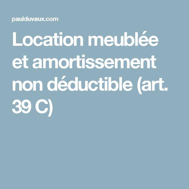 Location meublée et amortissement non déductible (art. 39 C)