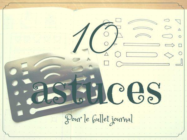 Les 10 meilleures astuces pour le bullet journal. Index coloré, légende…