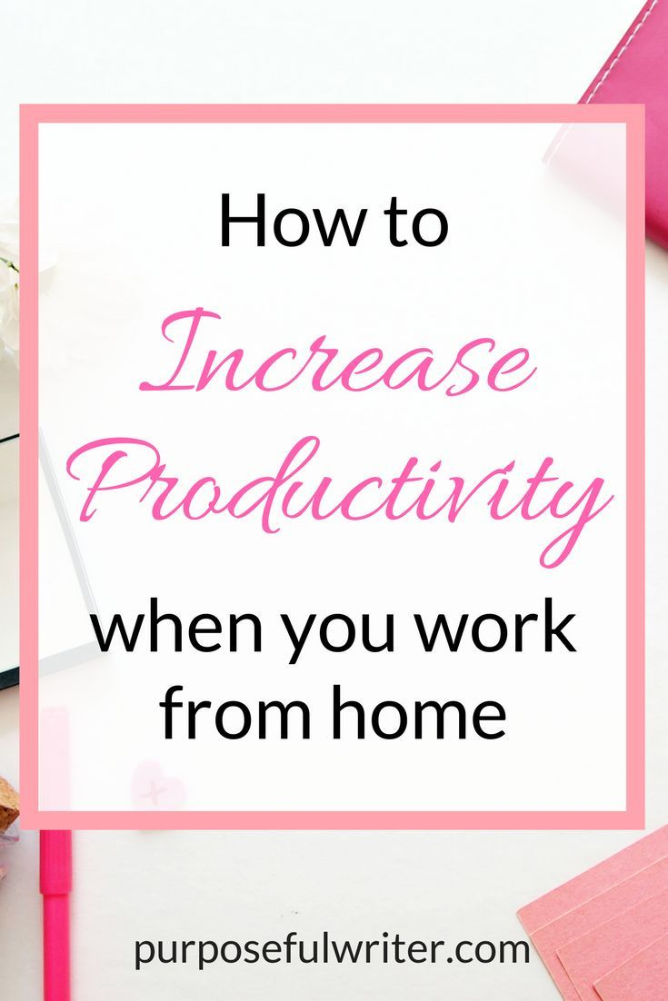 Increase Productivity   Work form Home   Blogging Tips   Writing Tips   Entrepreneur  