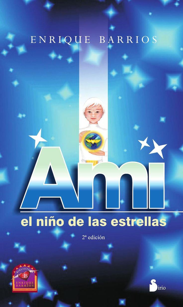 Ami el niño de las estrellas Ami, el niño de las estrellas de Enrique Barrios Título original «Ami, el niño de las estrellas» Idioma original Español Género Novela