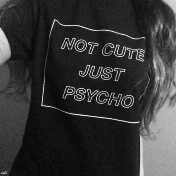 Women Not Cute Just Psycho Tumblr Black goth Style T-Shirt (£15) ❤ liked on Polyvore featuring tops, t-shirts, black tee, gothic tees, goth t shirts, black top y gothic t shirts