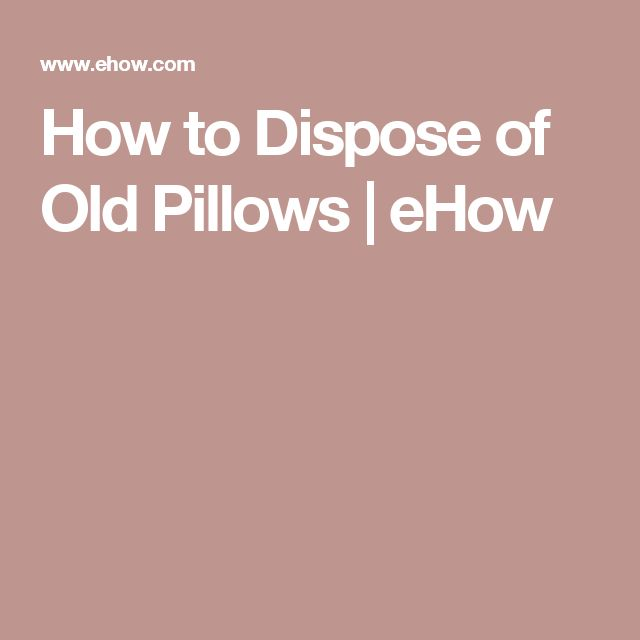 How to Dispose of Old Pillows   eHow