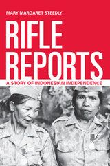 'Rifle Reports: A Story of Indonesian Independence' (UC Press, 2013) by Mary Steedly (Harvard)