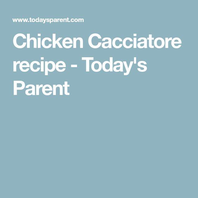Chicken Cacciatore recipe - Today's Parent