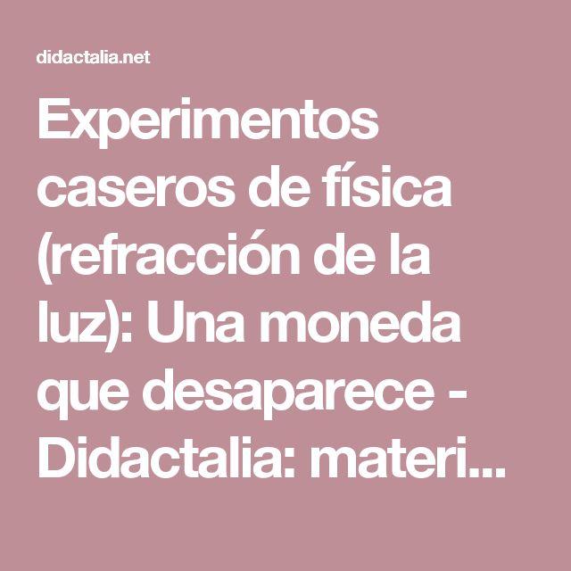 Experimentos caseros de física (refracción de la luz): Una moneda que desaparece - Didactalia: material educativo