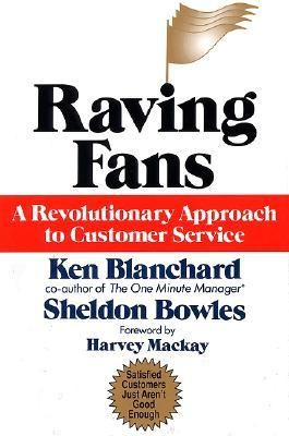 Raving Fans: A Revolutionary Approach To Customer Service - very easy and informative read! such simple, but poignant advice about providing great customer service.