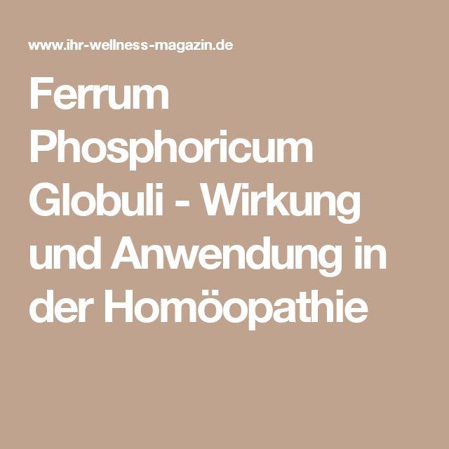 Ferrum Phosphoricum Globuli - Wirkung und Anwendung in der Homöopathie
