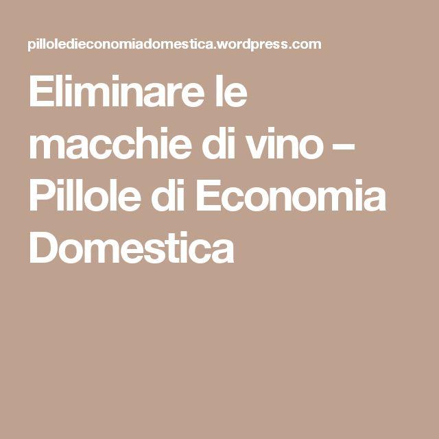 Eliminare le macchie di vino – Pillole di Economia Domestica