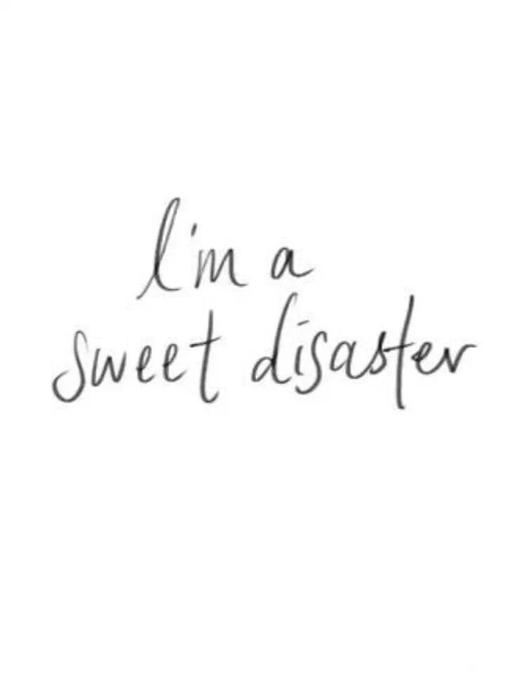 I'a sweet disaster