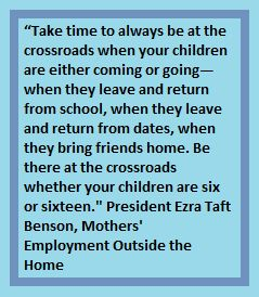 Be at the crossroads for your children. LDS Ezra Taft Benson