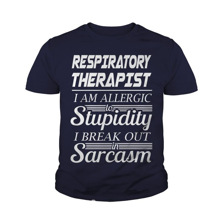 RESPIRATORY THERAPIST - SARCASM #gift #ideas #Popular #Everything #Videos #Shop #Animals #pets #Architecture #Art #Cars #motorcycles #Celebrities #DIY #crafts #Design #Education #Entertainment #Food #drink #Gardening #Geek #Hair #beauty #Health #fitness #History #Holidays #events #Home decor #Humor #Illustrations #posters #Kids #parenting #Men #Outdoors #Photography #Products #Quotes #Science #nature #Sports #Tattoos #Technology #Travel #Weddings #Women