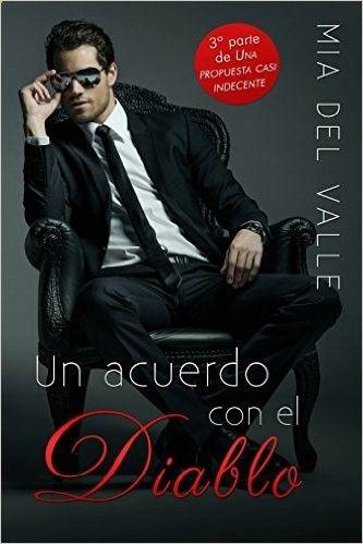 Un acuerdo con el Diablo (Una Propuesta casi Indecente nยบ 3) eBook: Mia del Valle: Amazon.es: Tienda Kindle