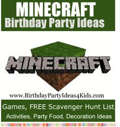 Minecraft Birthday Party Ideas - Fun and unique ideas for MineCraft theme party games, icebreakers, crafts, decorations, party food and more!   FREE MineCraft Scavenger Hunt list too!  For kids and tweens  4, 5, 6, 7, 8, 9, 10, 11, 12 years old. http://www.birthdaypartyideas4kids.com/minecraft-party.html