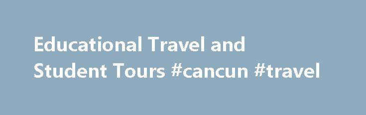 """Educational Travel and Student Tours #cancun #travel http://travels.remmont.com/educational-travel-and-student-tours-cancun-travel/  #student travel agency # Educational Travel and Student Tours %img src=""""http://www.explorica.com/%3C/p%3E%0D%0A%3Cp%3E/media/Images/Backgrounds/2015fall_responsive.ashx"""" /% %img src=""""http://www.explorica.com/%3C/p%3E%0D%0A%3Cp%3E/media/Images/Backgrounds/2015fall_responsive.ashx"""" /% Sign up for just $50 Guarantee your date with 8 Explorica exclusive: Lock in…"""