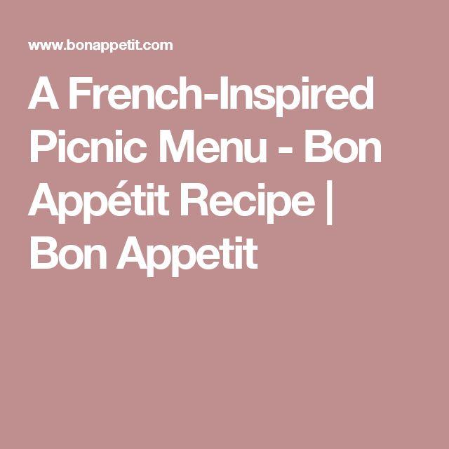 A French-Inspired Picnic Menu - Bon Appétit Recipe   Bon Appetit
