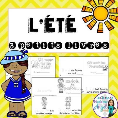 été:  Summer Themed Emergent Readers in French - 3 mini-books from LaClassedeMadameAngel on TeachersNotebook.com -  (7 pages)  - Set of 3 mini-book sized emergent readers in French.