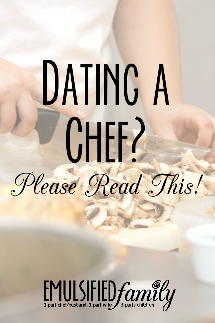 Dating A Chef 10 Things You Need To Know - CHEFBIBLE
