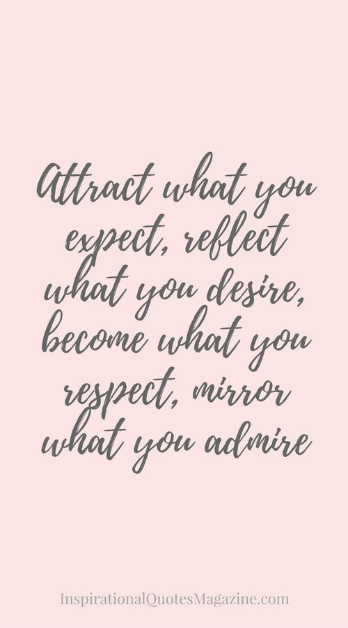Attract What You Expect Reflect Desire Become Respect Mirror Admire