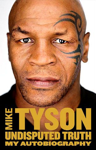 The Undisputed Truth by Mike Tyson | Here is the brave, honest memoir of one of the most controversial men in sports, and what a tale it is.