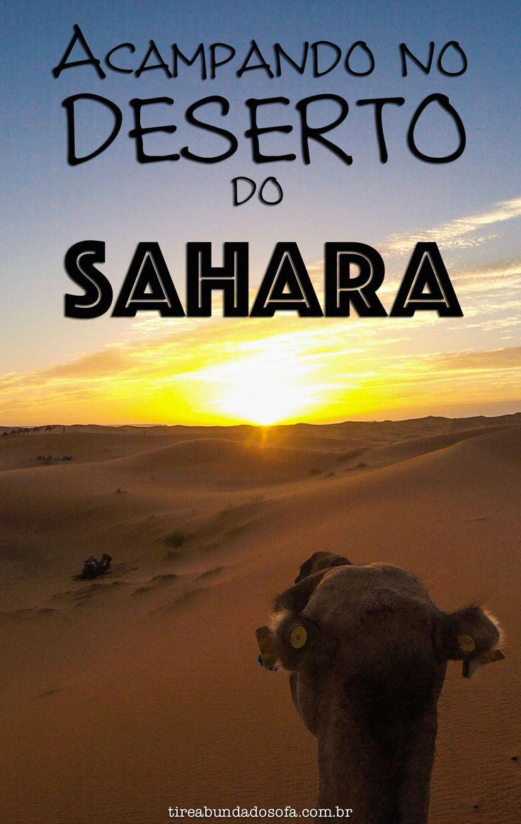 Saiba como é acampar no meio do deserto mais famoso do mundo, o deserto do Sahara. Com direito a até passeio de camelo! Uma das experiências imperdíveis do Marrocos.