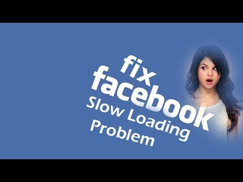 Why My Facebook is Loading Slow - Fixed 100% Working Solution 2016