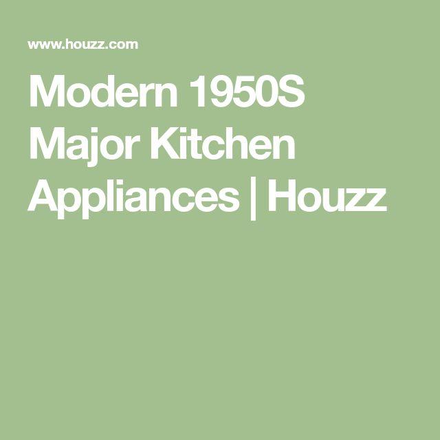 Modern 1950S Major Kitchen Appliances   Houzz