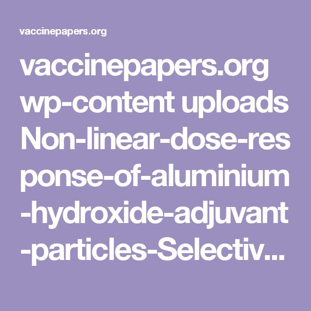 vaccinepapers.org wp-content uploads Non-linear-dose-response-of-aluminium-hydroxide-adjuvant-particles-Selective-low-dose-neurotoxicity.pdf