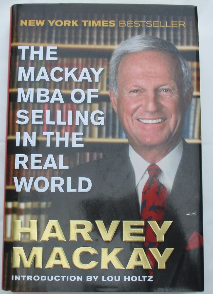"""THE MACKAY MBA OF SELLING IN THE REAL WORLD"" SIGNED BY AUTHOR HARVEY MACKAY"