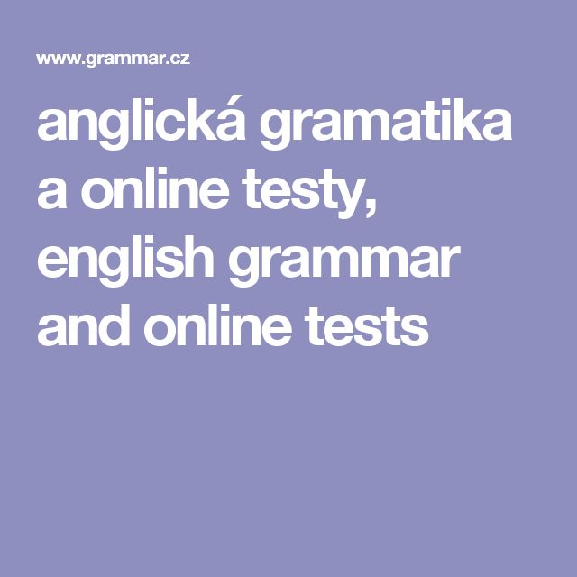 anglická gramatika a online testy, english grammar and online tests