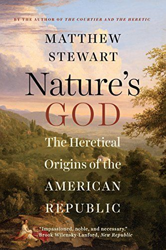 Nature's God: The Heretical Origins of the American Republic by Matthew Stewart http://www.amazon.com/dp/0393351297/ref=cm_sw_r_pi_dp_WxB-vb0VCWEB1