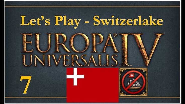awesome Let's Play Europa Universalis IV Switzerlake Achievement - Switzerland -  Episode 7