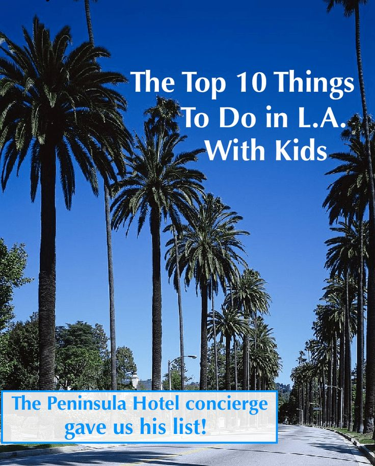 9 Best Los Angeles With Kids Images On Pinterest