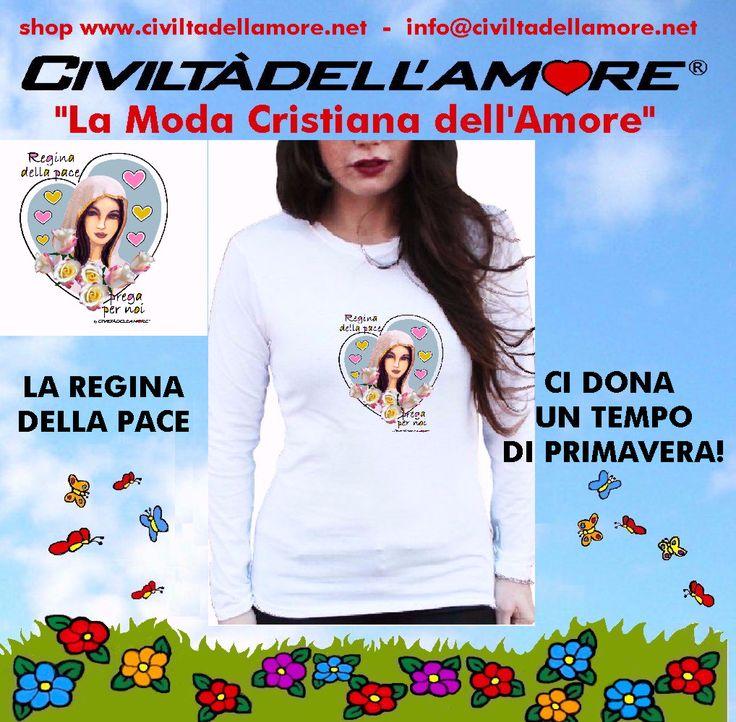 La Regina della pace ci ha promesso un tempo di primavera, preghiamo insieme a Lei e diffondiamo il messaggio indossando la t-shirt: REGINA DELLA PACE. per questo modello segui la guida all'acquisto:  http://www.civiltadellamore.net/guida-allacquisto/