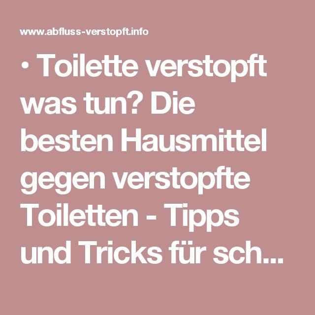 • Toilette verstopft was tun? Die besten Hausmittel gegen verstopfte Toiletten - Tipps und Tricks für schnelle Hilfe
