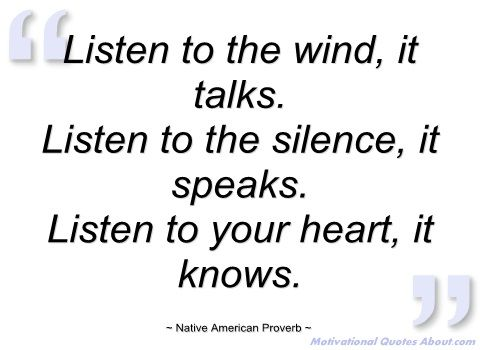 listen to the wind native american proverb