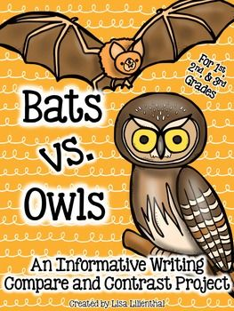Students will learn about bats and owls, write informational papers about them, compare and contrast the animals, and write a compare and contrast paper.
