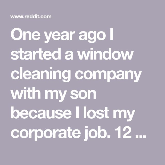 One year ago I started a window cleaning company with my son because I lost my corporate job. 12 months later I did over $140,000 in revenue and we have a $400,000 revenue goal for 2018. : EntrepreneurRideAlong
