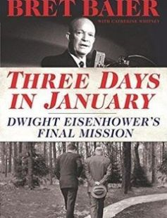 Three Days in January Dwight Eisenhower's Final Mission free download by Bret Baier ISBN: 9780062569035 with BooksBob. Fast and free eBooks download.  The post Three Days in January Dwight Eisenhower's Final Mission Free Download appeared first on Booksbob.com.