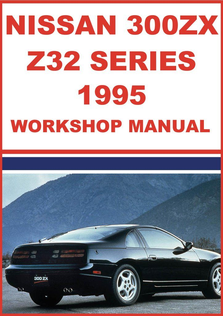 nissan 300 zx z32 series 1990 workshop manual nissan car manuals rh pinterest com 1991 Nissan 300ZX Interior 1986 Nissan 300ZX Manual