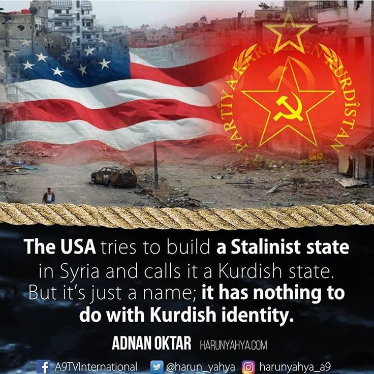 The USA tries to build a Stalinist state in Syria and calls it a Kurdish state. But it's just a name; it has nothing to do with Kurdish identity.  #tv #broadcast en.a9.com.tr #islam #God #quran #Muslim #books #adnanoktar #istanbul #islamicquote #quote #love #Turkey #art #instaart #fashion #music #luxury #UK #usa #travel  #photoshoot  #photooftheday  #nature #motivation