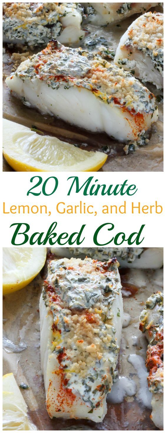 20 minute lemon, garlic, and herb baked cod - SO flavorful and fast! Recipe has rave reviews.