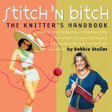 Stitch 'N Bitch: The Knitter's Handbook (Paperback)By Debbie Stoller